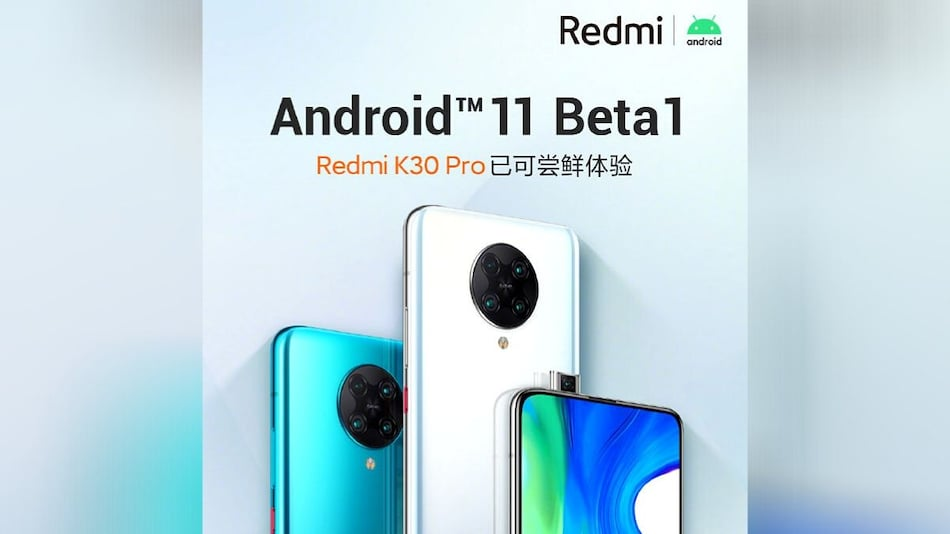 Redmi K30 Pro Gets AOSP-Based Android 11 Beta 1, Xiaomi Announces