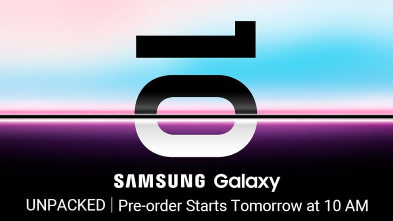 Samsung Galaxy S10, Galaxy S10+, Galaxy S10e India Pre-Orders Start February 22 via Flipkart