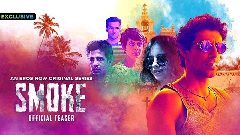 Eros Now's Next Original Series, Smoke, Gets Trailer, Release Date