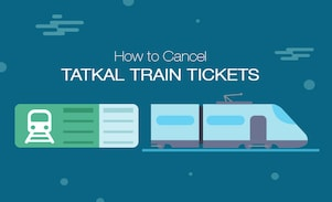 Tatkal Ticket Cancellation Process, Steps And Charges