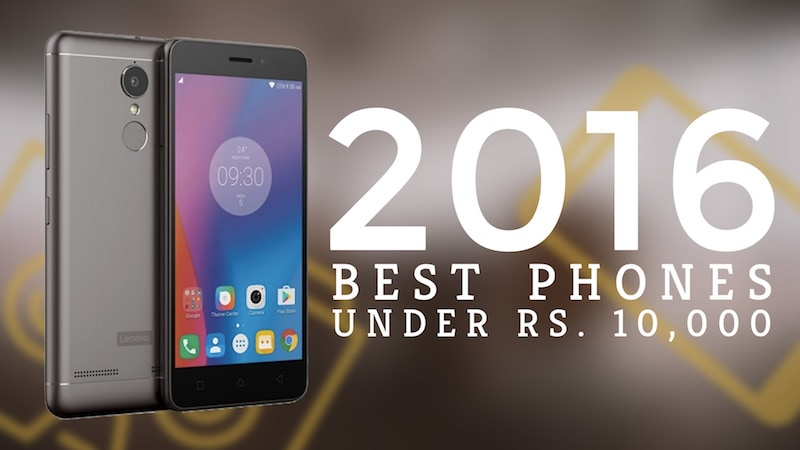 Best Mobiles Under Rs. 10,000: Our Top Picks From 2016
