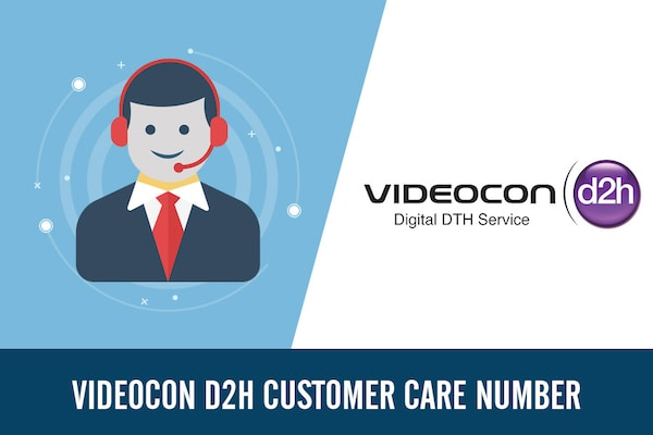 Videocon D2H Customer Care Number, Toll Free, Complaint