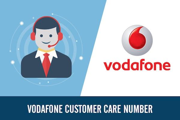 Vodafone Customer Care Number, Toll Free, Complaint & Helpline Number