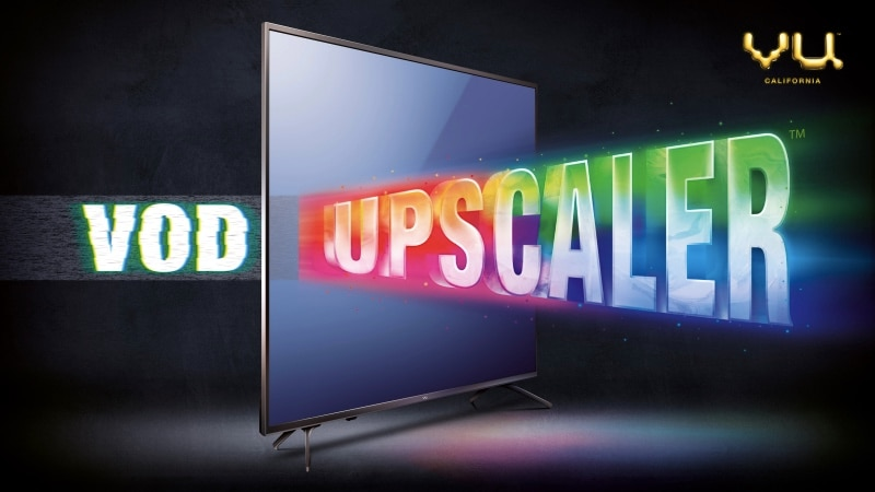 Vu recently launched Premium Android TV range comes with VOD Upscaler