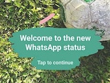 WhatsApp Status Revamp Goes Official, Changes the Way You Use the Messaging App