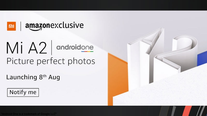 Xiaomi Mi A2 Will Be an Amazon Exclusive, Listing Page Reiterates August 8 India Launch