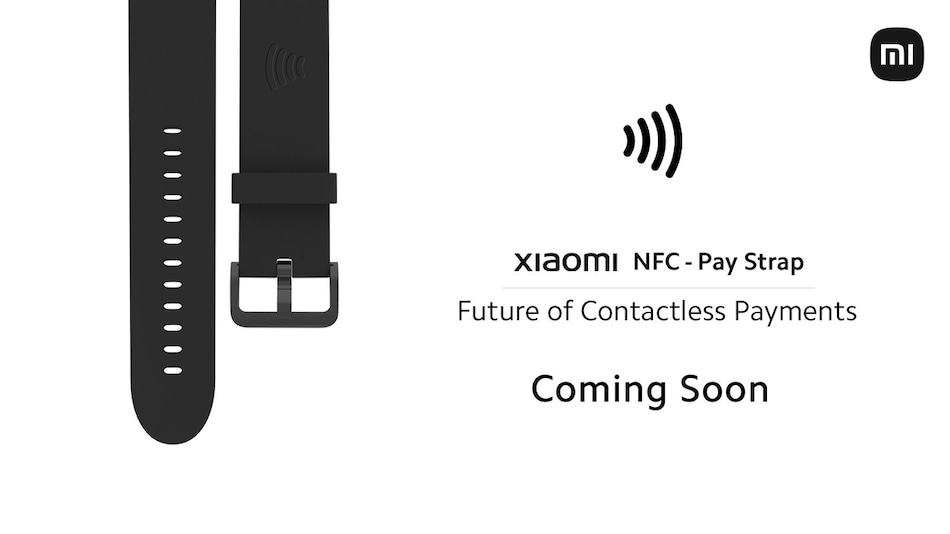 Xiaomi NFC Pay Strap Teased to Launch Soon; Company Partners With With RuPay, RBL Bank, Zeta