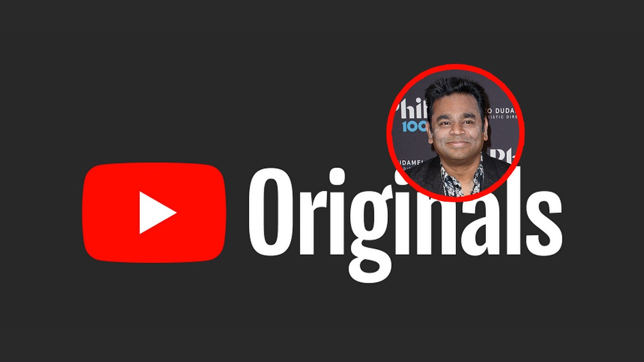YouTube Originals Comes to India With A.R. Rahman's 'ARRived'